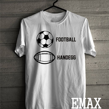 Its Football not Soccer shirt, Handegg Funny tshirt, American football tee shirt, Sport Outfit