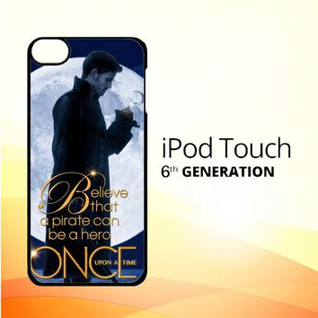 Once Upon a Time Captain Hook Believe F0542 iPod Touch 6 Case