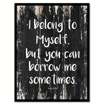 I belong to myself but you can borrow me sometimes Funny Quote Saying Canvas Print with Picture Frame Home Decor Wall Art