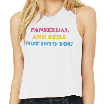 Pansexual and Still Not Into You Pride Tank Top Racer Crop