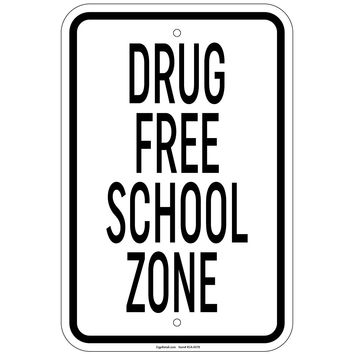 Heavy Gauge Drug Free School Zone Sign 12 x 18 inch Aluminum Signs Retail Store