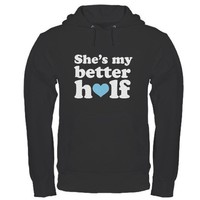 Better Half Couples Hoodie by cutecoupleshirts
