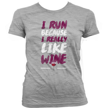 Funny Gym Shirt I Run Because I Really Like Wine Shirt Running Tops Exercise Wear Athletic Tops Workout Gear Wine Lover Ladies Tee WT-103