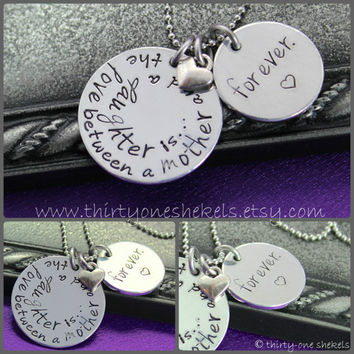 Hand stamped necklace, The Love Between a Mother and a Daughter is Forever Necklace, mommy necklace, Perfect for a Mother's Day gift