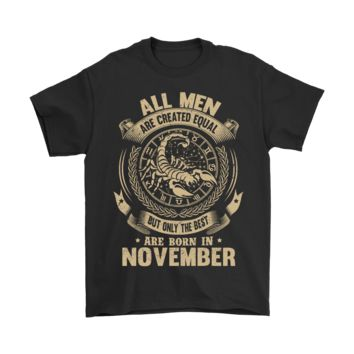 PEAPINY All Men Are Created Equal Are Born In November Shirts