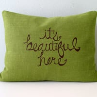 Pillow Cover Cushion Cover It's Beautiful Here in Brown on Olive Green Linen - 12 x 16 inches