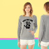 YOU SEE ME..HI HATER ladies Fleece sweatshirt