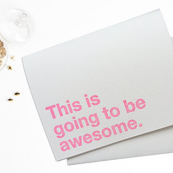 This is going to be awesome letterpress card , road trip , adventure card , wedding letterpress , party card , invitation , neon pink , blue
