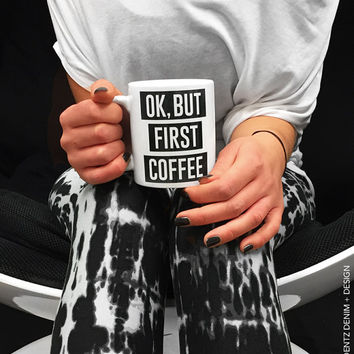 Ok But First Coffee Mug - 11 oz. Coffee and Tea Mug - 15 oz. Coffee and Tea Mug - Printed on Both Sides - Home Decor - Gift Idea