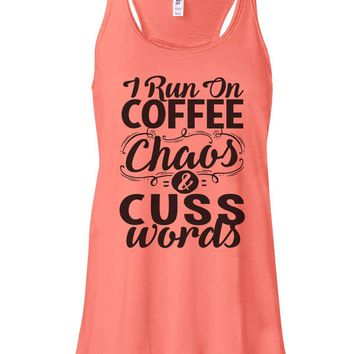 I Run On Coffee Chaos And Cuss Words - Bella Canvas Womens Tank Top - Gathered Back & Super Soft