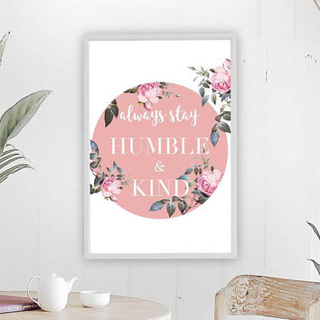 Stay Humble and Kind Print Home Decor Wall Art Illustration Motivational Inspirational Be a flamingo in a flock of pigeons