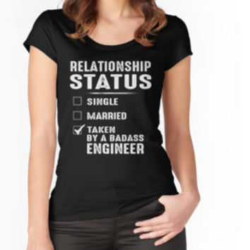 Relationship Status Taken By A Badass Engineer by teebestchoice