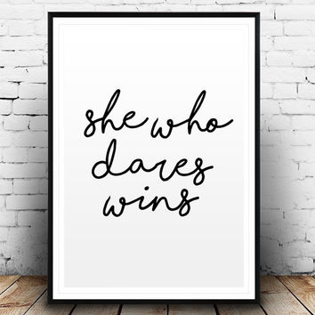 She Who Dares Wins Inspirational Quote Motivational Poster Black and White Watercolor Art Poster Girls Art Dorm Decor Typography Art PRINT