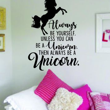 Always be a Unicorn Wall Decal Quote Home Room Decor Decoration Art Vinyl Sticker Inspirational Funny Magical Horse Teen Nursery Baby Kids Girls