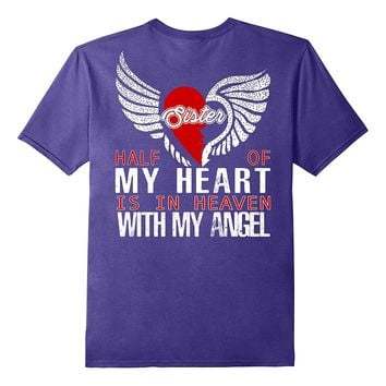 Sister Half My Heart Is In Heaven With My Angel T Shirt
