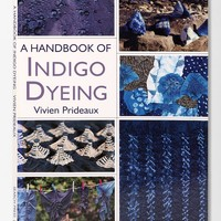 A Handbook Of Indigo Dyeing By Vivien Prideaux - Urban Outfitters