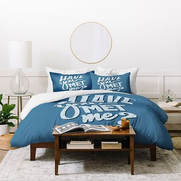 Matt Leyen Have You Met Me Duvet Cover