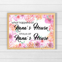 Nana Printable Gift What Happens at Nana's House Grandma Gift Mother's Day Print Watercolor Flowers Gift for Nana Gift from Grandchildren