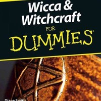 Wicca And Witchcraft For Dummies (For Dummies): Wicca And Witchcraft For Dummies (For Dummies (Religion & Spirituality))