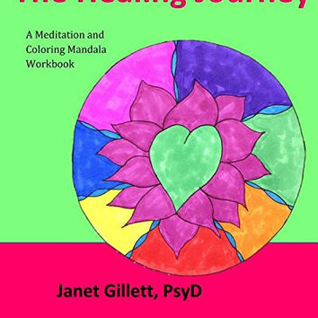 The Healing Journey: A meditation and coloring mandala workbook