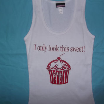 I Only Look This Sweet T Shirt by 4everBigRedCreations on Etsy