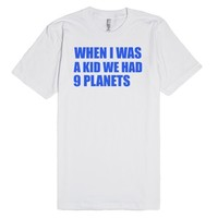 WHEN I WAS A KID WE HAD 9 PLANETS | Fitted T-shirt | SKREENED