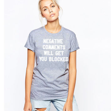 Negative comments will get you blocked unisex t-shirt