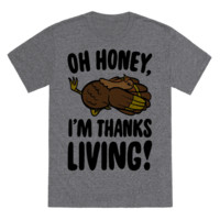 Oh Honey I'm Thanksliving TShirt