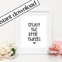 Enjoy the little things, Printable Art, digital print, digital wall art, inspirational, typography, cute print, life print