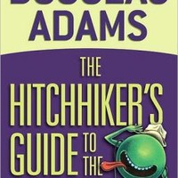 The Hitchhiker's Guide to the Galaxy (Hitchhiker's Guide Series #1)