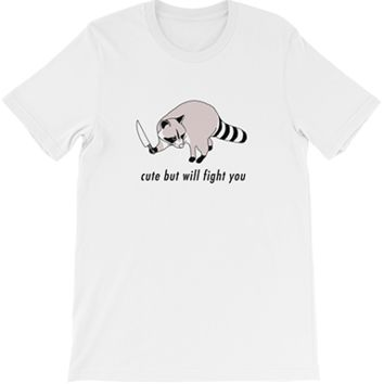 Cute but Will Fight You Tee