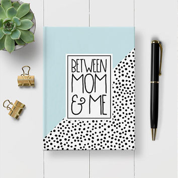 Between Mom And Me, Writing Journal, Letters To Mom, Letters to My Daughter, Keepsake Journal, Gift For Mom, Mother Daughter Shared Journal