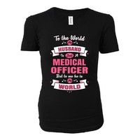 My Husband Is A Medical Officer, He Is My World - Ladies T-shirt