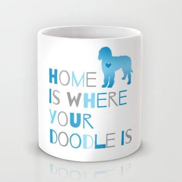 Home is where your Doodle is, Art for the Labradoodle or Goldendoodle dog lover Mug by Jaclyn Rose Design | Society6