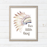 Our Little Chief Baby Nursery Printable - Watercolor Little Chief Digital Wall Art - Printable Nursery Art - Tribal Boho Headdress Printable