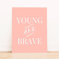"Printable Art Nursery Art ""Young and Brave"" in Pink and White Typography Pink Home Decor Poster"
