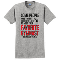 Some people have to wait their entire lives to meet their favorite gymnast. I raised mine T Shirt