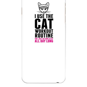 I Use The Cat Workout Routine - iphone 6 Plus Case