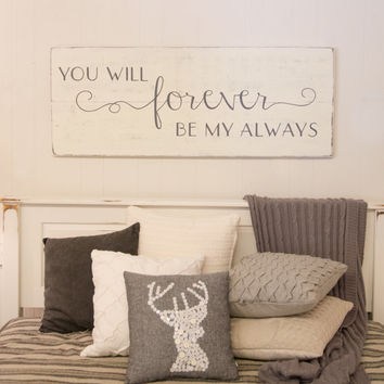 "Bedroom wall decor, You will forever be my always, wood signs, bedroom sign, 48"" x 18.5"""