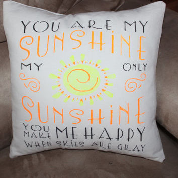 "You Are My Sunshine Pillow Cover, 14"", cotton muslin pillow, handpainted, insert included"