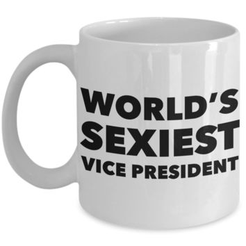 World's Sexiest Vice President Mug Sexy Gift Ceramic Coffee Cup