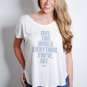 Give Everything Tee