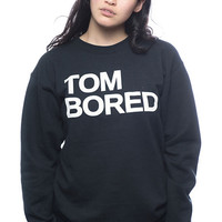 Tom Bored Sweatshirt