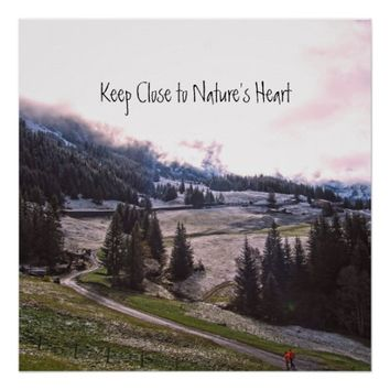 Keep Close to Nature's Heart Poster