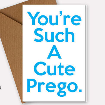 Funny Expecting Mother Card, Baby Shower Card, Boy or Girl, Comes in Pink and Blue, You're Such a Cute Prego, Pregnant Congratulations Gift
