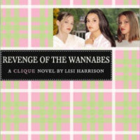 Revenge of the Wannabes (Clique Series #3)