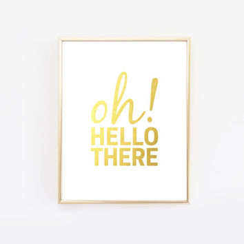 Oh Hello There real gold foil typography art print, welcome art print for entryway