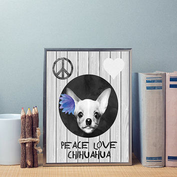 Peace love chihuahua art print, chihuahua wall art, dog wall art print, dog art printable, dog wall art gift, dog poster printable art