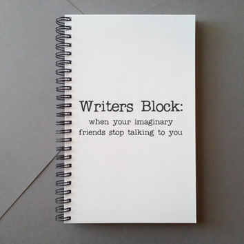 Writers Block, imaginary friends stop talking to you, Journal diary, spiral notebook sketchbook, white bound journal, funny gift for writers