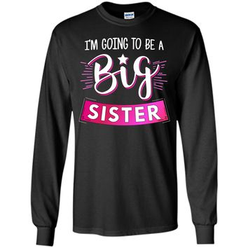 I'm Going To Be a Big Sister Pregnancy Announcement T-Shirt